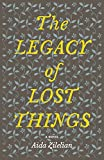 Aida Zilelian The Legacy of Lost Things