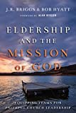 img - for Eldership and the Mission of God: Equipping Teams for Faithful Church Leadership book / textbook / text book