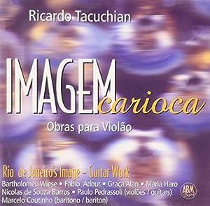 Ricardo Tacuchian - Imagem Carioca-Obras Para Violao - Amazon.com