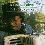Trouble - Buckwheat Zydeco
