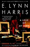 A Love of My Own (0385492715) by Harris, E. Lynn