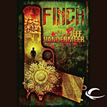 Finch (       UNABRIDGED) by Jeff VanderMeer Narrated by Oliver Wyman