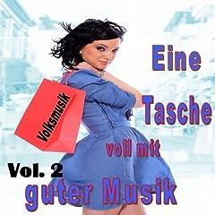 Eine Tasche voll mit guter Musik Vol. 2 (Volksmusik) Songtitel: Schluss, aus und vorbei Songposition: 20 Anzahl Titel auf Album: 30 veröffentlicht am: 06.04.2012