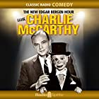 The New Edgar Bergen Hour with Charlie McCarthy Radio/TV von Edgar Bergen Gesprochen von: Edgar Bergen, Charlie McCarthy, Jack Kirkwood, Ray Noble