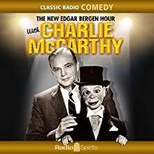 The New Edgar Bergen Hour with Charlie McCarthy Radio/TV Program by Edgar Bergen Narrated by Edgar Bergen, Charlie McCarthy, Jack Kirkwood, Ray Noble