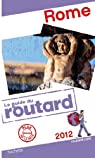 Guide du Routard Rome 2013 par Guide du Routard