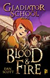 Gladiator School Book 2: Blood & Fire