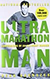 Ultramarathon Man: Confessions of an All-Night Runner Dean Karnazes