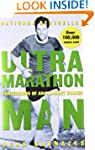 Ultramarathon Man: Confessions of an...