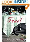 Feast: A History of Grand Eating