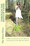 Through the Mists of Faerie: A Magical Guide to the Wisdom Teaching of the Ancient Elven