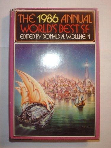 The 1986 Annual World's Best SF, Donald A.; Saha, Arthur W. Wollheim