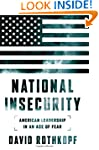 National Insecurity: American Leaders...