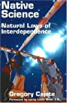 Native Science: Natural Laws of Inter...