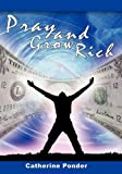 Pray and Grow Rich (1607960109) by Ponder, Catherine