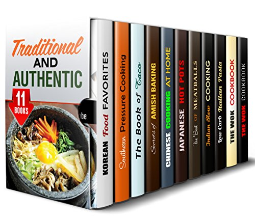 Traditional and Authentic Box Set (11 in 1): Korean, Southern, Amish, Mexican, Japanese, Chinese, Italian, Indian Recipes to Try the World's Best Treats (Quick & Easy & Authentic Cooking) by Martha Olsen, Marissa Watson, Alice Clay, Olivia Henson, Tina Zhang, Miyuki Yoko, Veronica Burke, Eva Mehler, Sheila Hope, Carmen Haynes