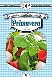 Le cento migliori ricette di primavera (eNewton Zeroquarantanove) (Italian Edition)