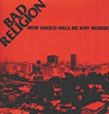 Bad Religion How Could Hell Be Any Worse? [VINYL]