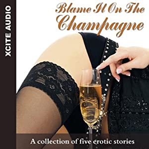 Blame It on the Champagne Audiobook