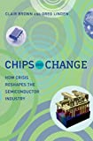 Chips and Change - How Crisis Reshapes the Semiconductor Industry