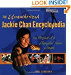 The Unauthorized Jackie Chan Encyclop...