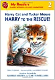 Harry Cat and Tucker Mouse: Harry to the Rescue! (My Readers)