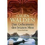 """Das Geheimnis des letzten Moa: Neuseelandsagavon """"Laura Walden"""""""