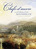 img - for Chefs-d' uvre de la Galerie d'Art Beaverbrook (French Edition) book / textbook / text book