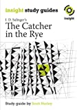 Scott Hurley The Catcher in the Rye (Insight Study Guides)