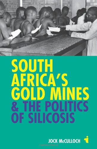 South Africa's Gold Mines and the Politics of