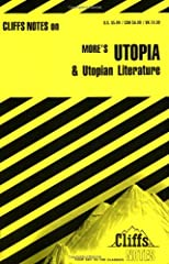 Cliffs Notes on More&#39;s Utopia and Utopian Literature
