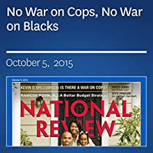 No War on Cops, No War on Blacks Other by Kevin D. Williamson Narrated by Mark Ashby