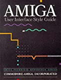 AMIGA User Interface Style Guide (0201577577) by Commodore-Amiga