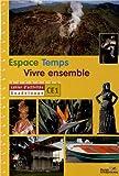 Espace Temps Vivre ensemble CE1 : Cahier d'activités Guadeloupe