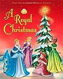 A Royal Christmas (Disney Princess (Disney Press Unnumbered))