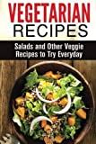 img - for Vegetarian Recipes: Salads and Other Veggie Recipes to Try Everyday (Low Cholesterol Recipes) book / textbook / text book
