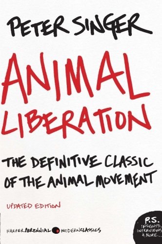 Animal Liberation: The Definitive Classic of the Animal...