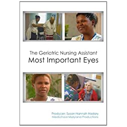 The Geriatric Nursing Assistant: Most Important Eyes