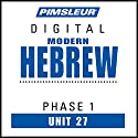 Hebrew Phase 1, Unit 27: Learn to Speak and Understand Hebrew with Pimsleur Language Programs Audiobook by  Pimsleur Narrated by  Pimsleur