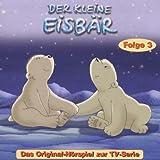 Der kleine Eisbär Das Original Hörspiel zur TV-Serie, Folge 3