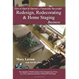 How to Open & Operate a Financially Successful Redesign, Redecorating, and Home Staging Business: With Companion CD-ROM ~ Mary Larsen
