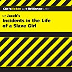 Incidents in the Life of a Slave Girl: CliffsNotes | Durthy A. Washington