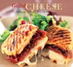 Grilled Cheese: 50 Recipes to Make Yo...