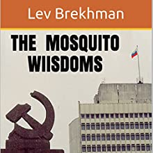 The Mosquito Wisdoms (       UNABRIDGED) by Lev Brekhman Narrated by LIam Owen