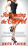 Romancing the Carrot: Two Curious Women and One Innocent Vegetable
