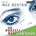 Das Porzellanmädchen Hörbuch von Max Bentow Gesprochen von: Axel Milberg