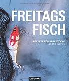 Freitags Fisch: Rezepte für jede Woche
