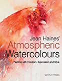 Jean Haines Atmospheric Watercolours: Painting with Freedom, Expression and Style