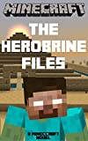 Minecraft: The Herobrine Files - A Minecraft Novel