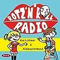 Rotz 'n' Roll Radio Audiobook by Kai Lüftner Narrated by Kai Lüftner, Bürger Lars Dietrich, Anna Thalbach, Cathlen Gawlich, Oliver Kalkofe